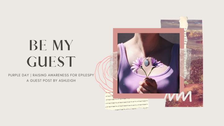Be My Guest | Purple Day, EpilepsyAwareness