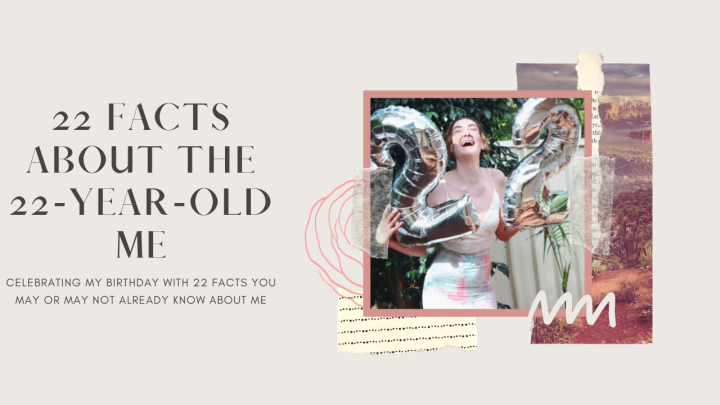 22 Facts About the 22-Year-OldMe